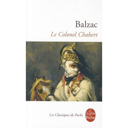 Le Colonel Chabert- Balzac French Edition