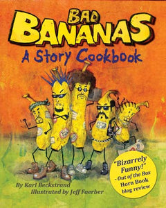 BAD Bananas: A Story Cookbook for Kids