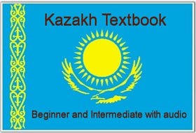 Kazakh Textbook: Beginning and Intermediate