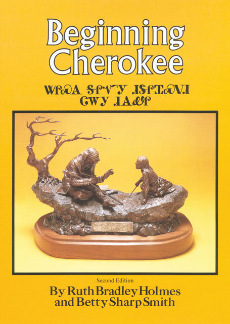 Beginning Cherokee Book and Cd by Ruth Bradley Holmes and Betty Sharp Smith