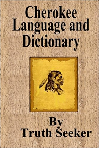 Cherokee Language and Dictionary (English and Cherokee Edition)