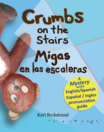 Crumbs on the Stairs: A Mystery Spanish and English Bilingual Book