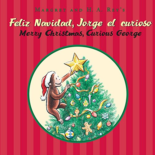 Feliz navidad, Jorge el curioso/Merry Christmas, Curious George (bilingual edition) (Spanish and English Edition