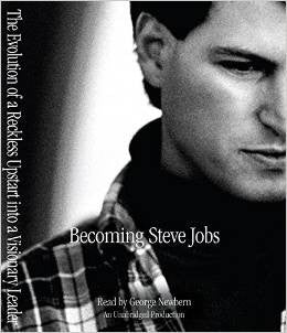 Becoming Steve Jobs The Evolution of a Reckless Upstart into a Visionary Leader Audio Book CD