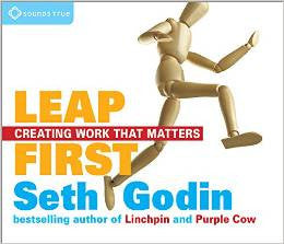 Leap First: Creating Work That Matters Audio CD by Seth Godin