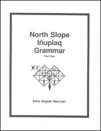 North Slope Inupiaq Grammar 1st Year Book and 2 Audio CD's