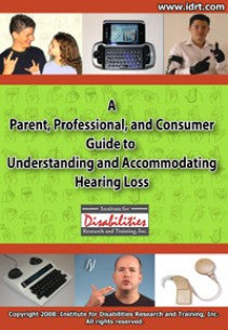 A Parent, Professional, and Consumer Guide to Understanding and Accommodating Hearing Loss