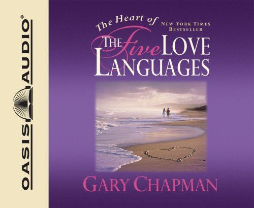 The Heart of the Five Love Languages Audio CD