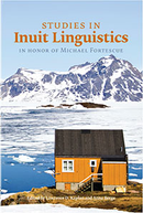 Studies in Inuit Linguistics: In Honor of Michael Fortescue