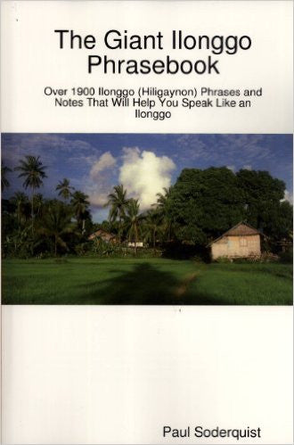 The Giant Ilonggo or Hiligaynon Phrasebook