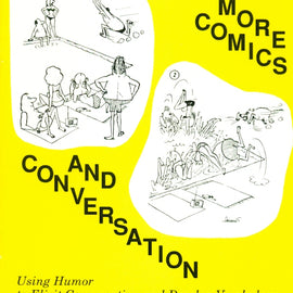 More Comics and Conversation: Use Humor to Elicit Conversation and Develop Vocabulary