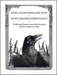 As My Grandfather Told It Koyukon folktales