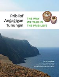 Pribilof Anĝaĝigan Tuningin / The Way We Talk in the Pribilofs