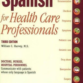 Spanish for Health Care Professionals by William C. Harvey M.S. (Paperback) - Teacher In Spanish