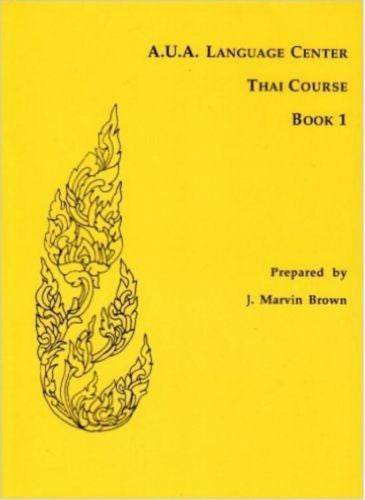 A.U.A. Language Center Thai Course, Book 1 by J. Marvin Brown Paperback Book (En