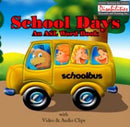 School Days: An ASL Word Book