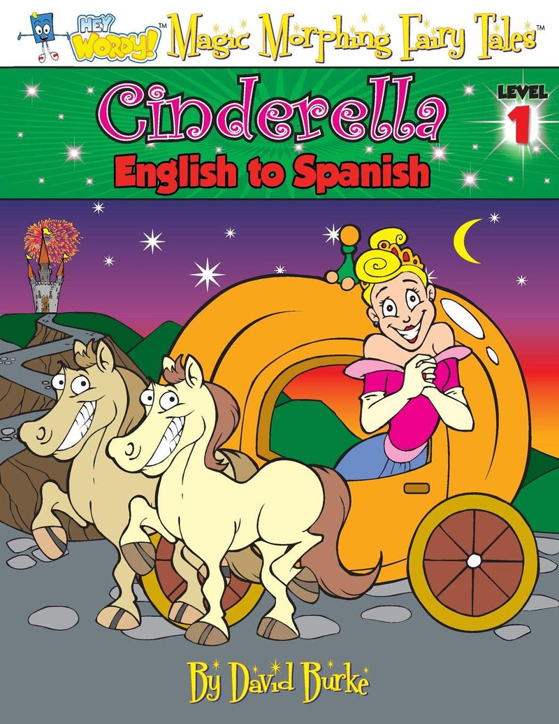 Cinderella: English to Spanish, Level 1 (Hey Wordy Magic Morphing Fairy Tales)