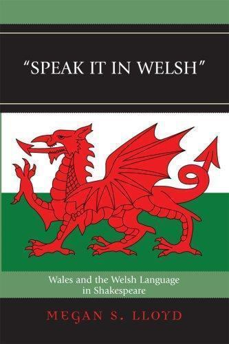 Speak it Welsh the language of Shakespeare