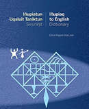 Iñupiatun Uqaluit Taniktun Sivuni / Iñupiaq to English Dictionary