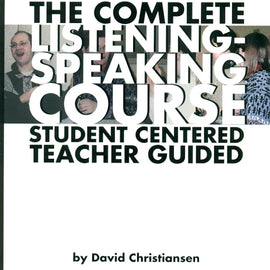 The Complete Listening & Speaking Course: Student Centered Teacher Guided