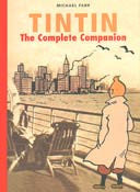 Tintin: The Complete Companion by Michael Farr, Herge Color and b&w images throughout, Hardcover
