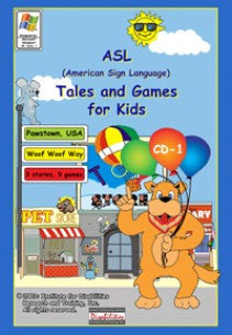 ASL Tales and Games for Kids, CD-1: Woof Woof Way