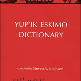 Yup'ik Eskimo Dictionary by Steven A. Jacobson