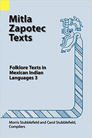 Mitla Zapotec Texts: Folklore Texts in Mexican Indian Languages  (English, Zapotec, Spanish and Zapotec Edition)