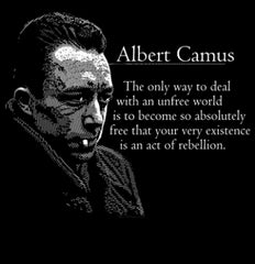 Albert Camus Black Quote Shirt Revolutionary Existence
