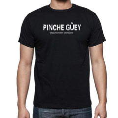 PINCHE GÜEY  - Gringo pronunciation - pinch a gooey - Funny Mexican T Shirt