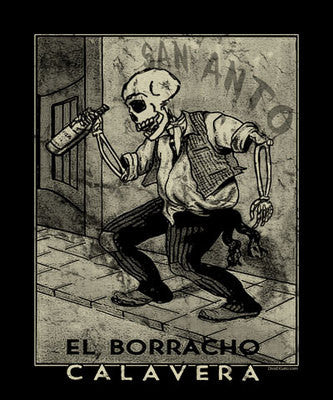 El Borracho Calavera T Shirt , Dia De Los Muertos , Day of the Dead , Posada