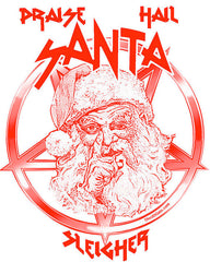 Praise Hail SANTA SLEIGHER T Shirt for Metal Heads to Slayer Fans Christmas Original Tee