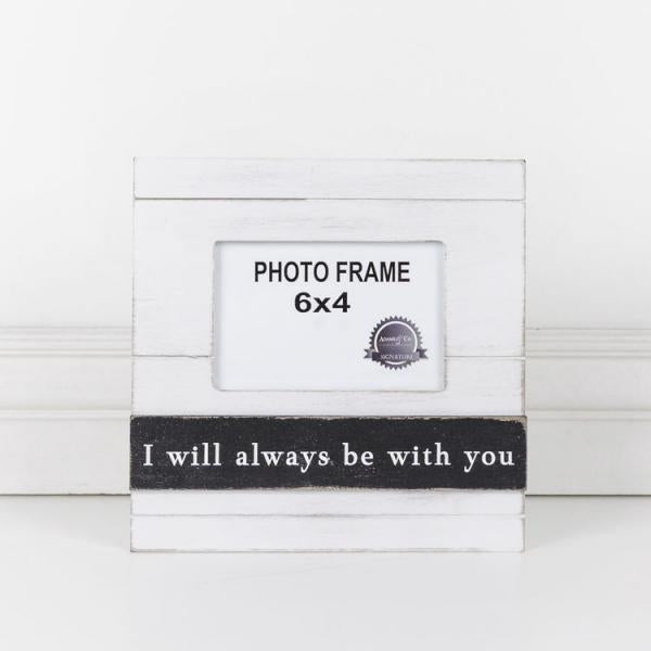 """I Will Always Be With You"" White/Black Picture Frame - Bloom'n Things, LLC"