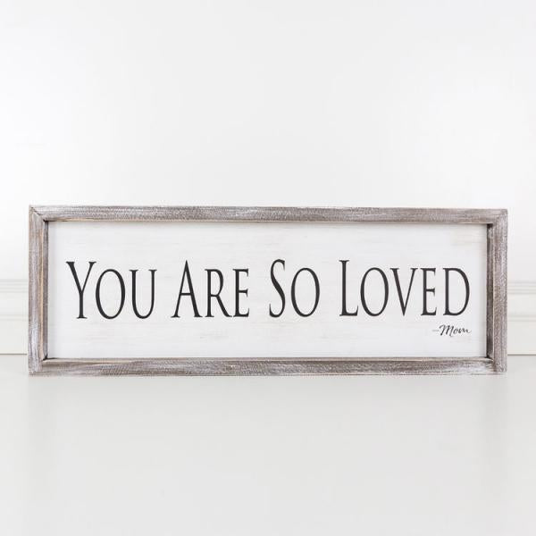 You Are So Loved..... Wood Framed Sign - Bloom'n Things (4550276972625)