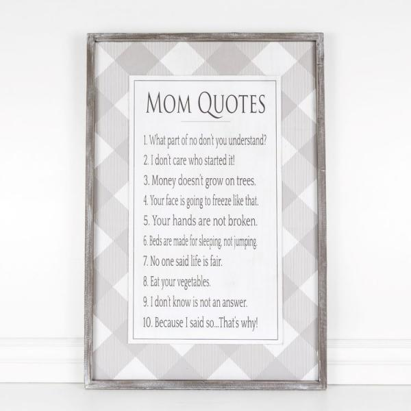 Mom Quotes...... Gray/White/Black Wood Framed Sign - Bloom'n Things