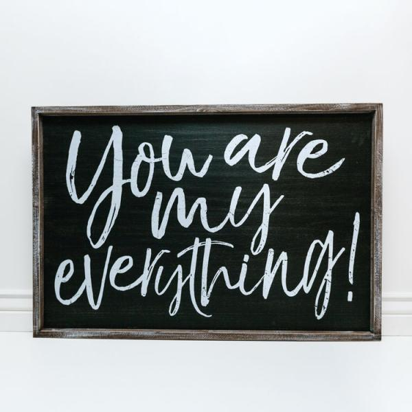 """You are my everything!"" 22"" x 12"" x 1.5"" Wood Framed Sign - Bloom'n Things (4552996585553)"