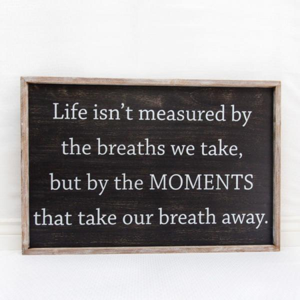 """Life isn't measured......"" Black/White Wood Framed Sign - 35"" x 24"" x 1.5"" - Bloom'n Things, LLC"