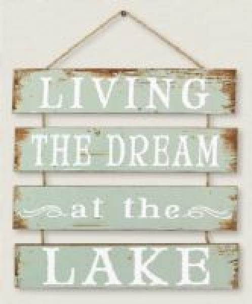 Living the Dream at the Lake Sign - Bloom'n Things, LLC (1360179855441)
