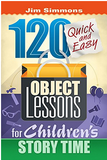 120 Object Lessons for Children Storytime