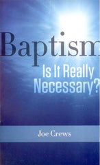 PB Baptism Is it Really Necessary?