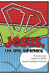 Jesus the Only Superhero