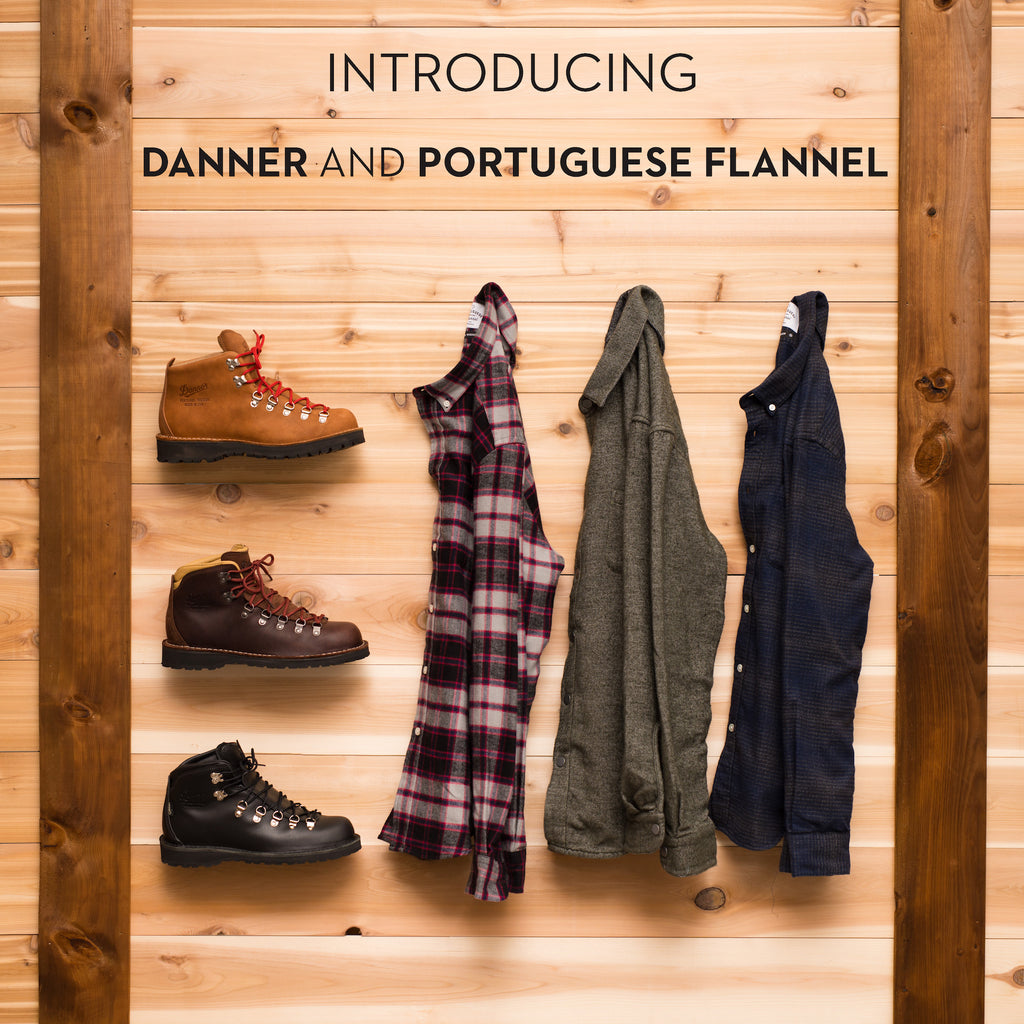 Introducing Portuguese Flannel and Danner: two new brands helping us roll out the season's top look