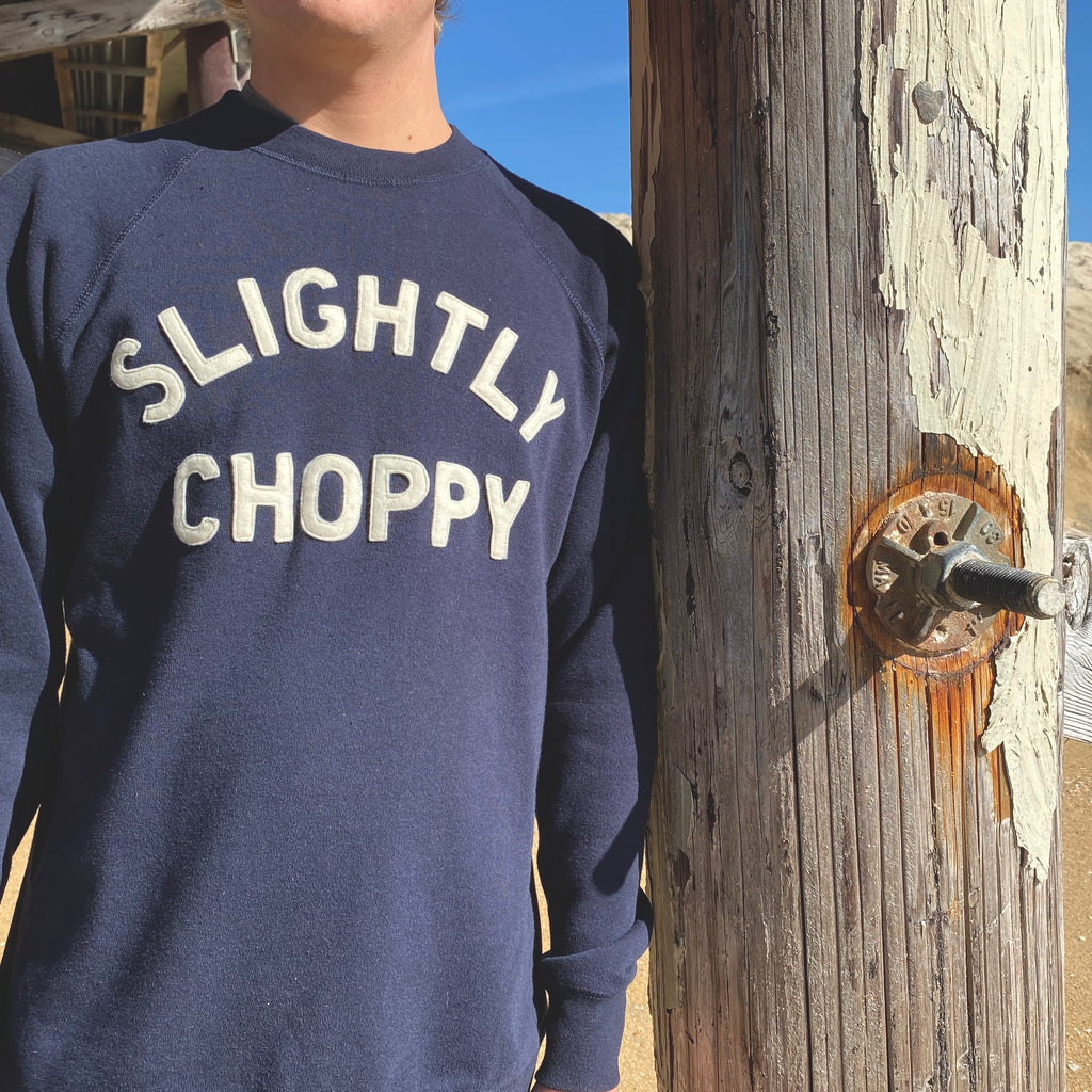 *NEW* SLIGHTLY CHOPPY sweatshirt