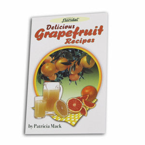 Delicious Grapefruit Recipes by Patricia Mack