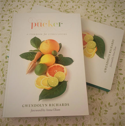 Pucker by Gwendolyn Richards Foreword by Anna Olson