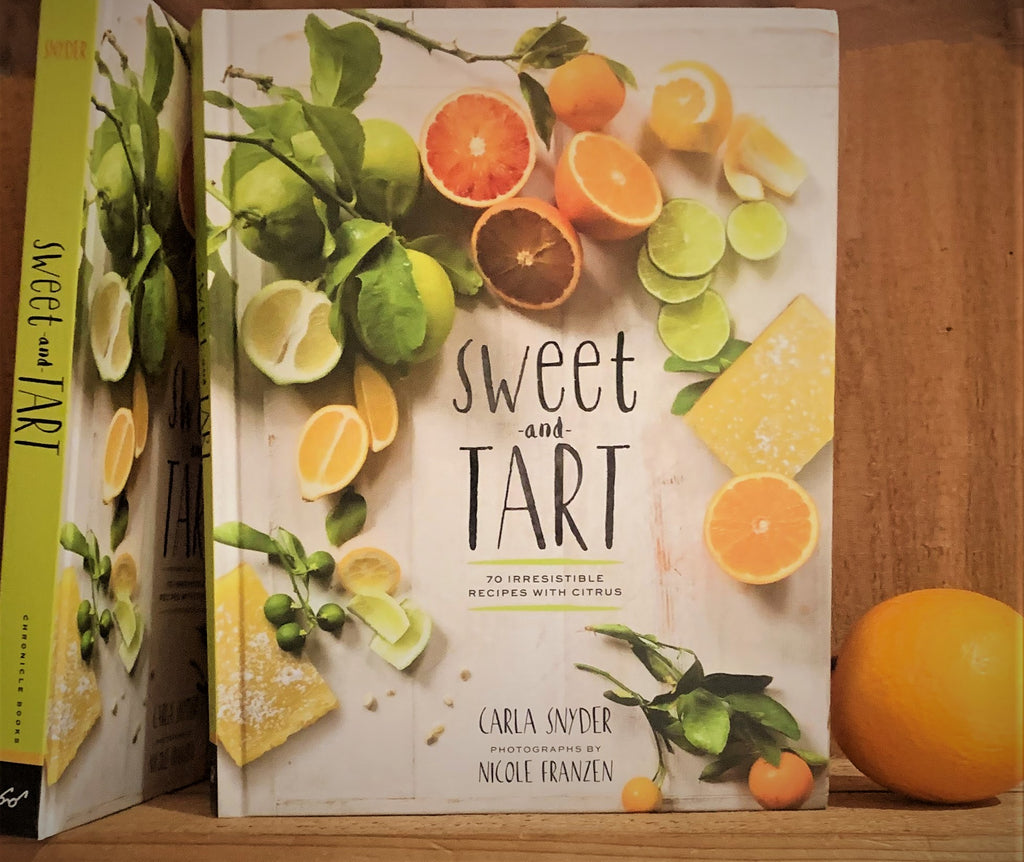 Sweet and Tart by Carla Snyder photographs by Nicole Franzen