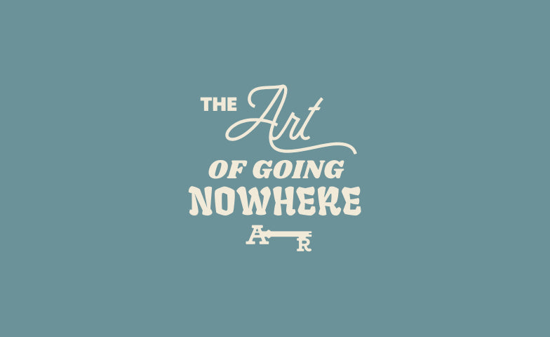 The art of going nowhere