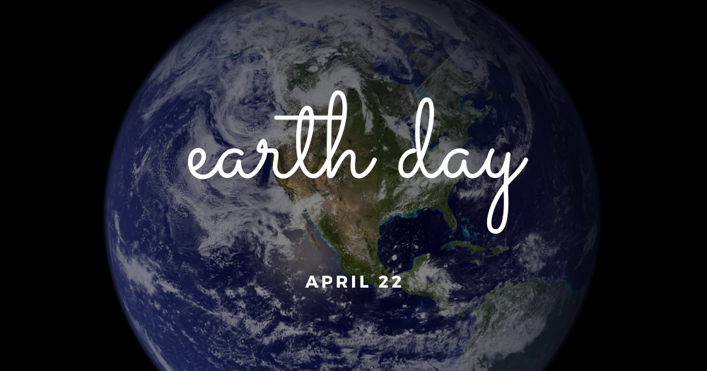 Image of the earth from space with Earth Day April 22 text overlay