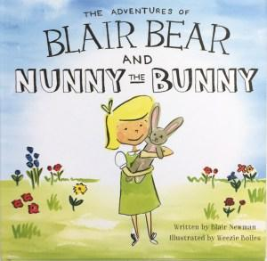 The Adventures of Blair Bear and Nunny the Bunny