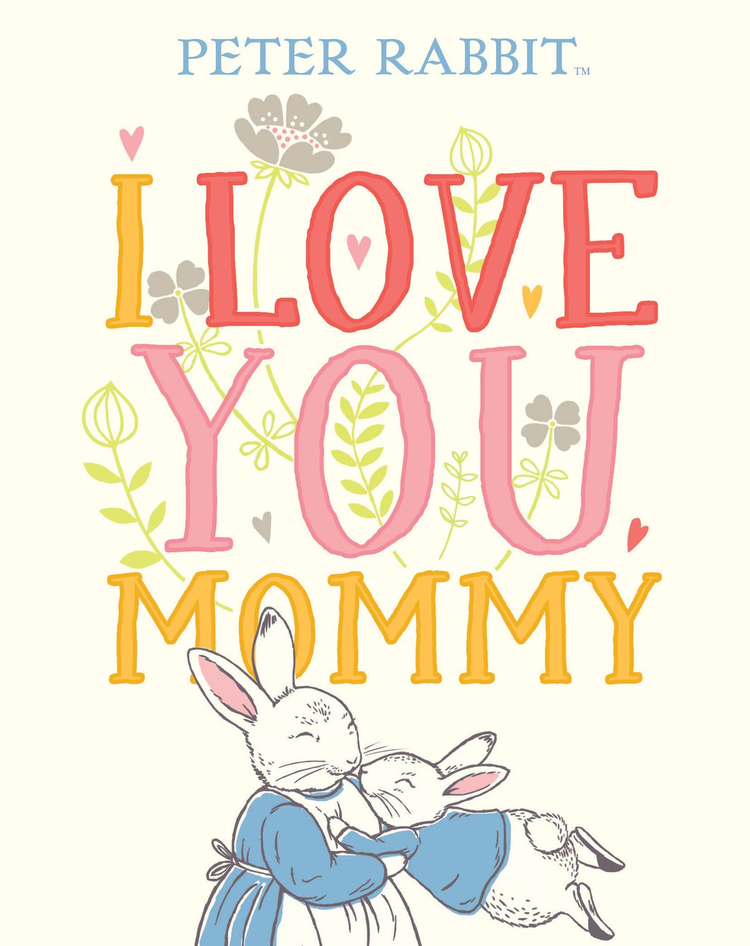 Peter Rabbit I Love You Mommy